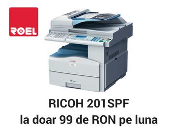 Oferta speciala ROEL: RICOH 201SPF la doar 99 de RON…