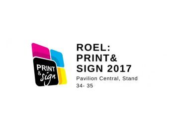 Roel participa pe 26-29 Septembrie la Print & Sign 2017